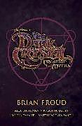 Kartonierter Einband Jim Henson's The Dark Crystal Creation Myths Box Set von Jim Henson, Brian Froud, Brian Holguin
