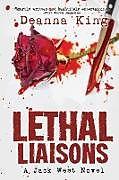 Kartonierter Einband Lethal Liaisons - A Jack West Novel von Deanna King