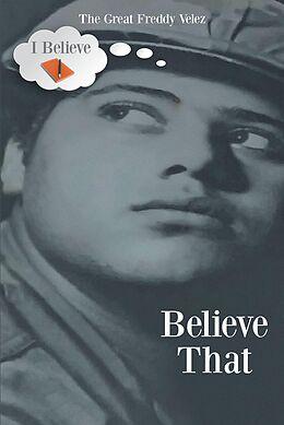 E-Book (epub) Believe That von The Great Freddy Velez