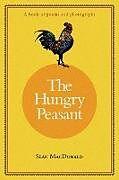 Kartonierter Einband The Hungry Peasant von Sean Macdonald
