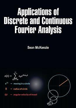 E-Book (epub) Applications of Discrete and Continuous Fourier Analysis von Sean Mckenzie