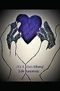 Kartonierter Einband Life Lessons: It's a Heartthang! von Cynthia Williams Rhodes