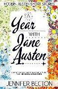 Kartonierter Einband A Year with Jane Austen: Modern Austen Short Stories von Jennifer Becton