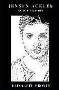 Kartonierter Einband Jensen Ackles Coloring Book: Hot Young Actor and Model, Supernatural Star and Emmy Award Winner Inspired Adult Coloring Book von Elizabeth Frosty
