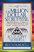 Kartonierter Einband The Million Dollar Secret Hidden in Your Mind (Condensed Classics) von Anthony Norvell, Mitch Horowitz