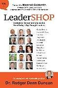 Kartonierter Einband Leadershop Volume 1: Workplace, Career, and Life Advice from Today's Top Thought Leaders von Rodger Dean Duncan