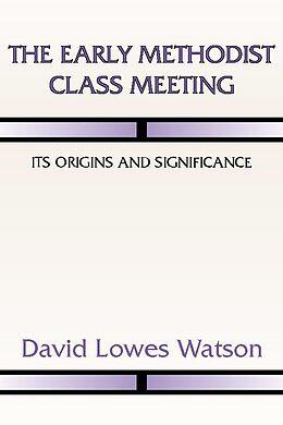 E-Book (pdf) The Early Methodist Class Meeting von David Lowes Watson
