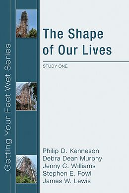 E-Book (pdf) The Shape of Our Lives von Philip D. Kenneson, Debra Dean Murphy, Jenny Williams