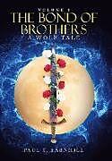 Fester Einband The Bond of Brothers von Paul T. Barnhill