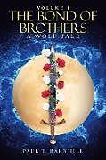 Kartonierter Einband The Bond of Brothers von Paul T. Barnhill