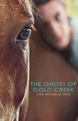 E-Book (epub) The Ghost of Gold Creek von Lisa Michelle Hess
