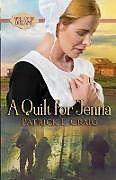 Kartonierter Einband A Quilt For Jenna von Patrick E. Craig