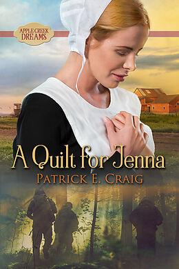 E-Book (epub) A Quilt For Jenna von Patrick E. Craig