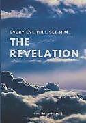 Kartonierter Einband The Revelation: Every Eye Will See Him von Aaron Matthew Fochtman