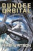 Kartonierter Einband Dundee Orbital: Tales of the Tri-Cluster Confederation von Mike Watson