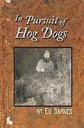 Kartonierter Einband In Pursuit of Hog Dogs von Ed Barnes