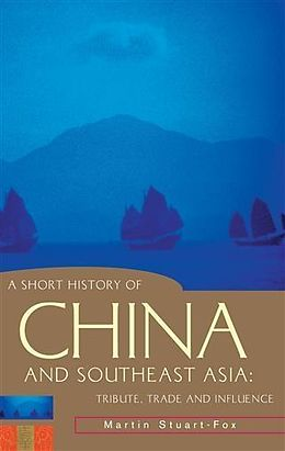 E-Book (epub) A Short History of China and Southeast Asia von Martin Stuart-Fox