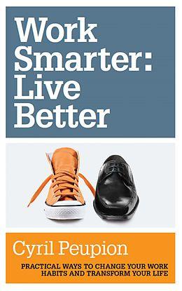 E-Book (epub) Work Smarter: Live Better von Cyril Peupion