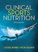 Kartonierter Einband Clinical Sports Nutrition von Louise Burke, Vicki Deakin
