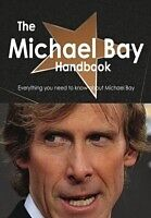 E-Book (pdf) Michael Bay Handbook - Everything you need to know about Michael Bay von Emily Smith