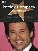 E-Book (pdf) Patrick Dempsey Handbook - Everything you need to know about Patrick Dempsey von Emily Smith