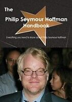 E-Book (pdf) Philip Seymour Hoffman Handbook - Everything you need to know about Philip Seymour Hoffman von Emily Smith