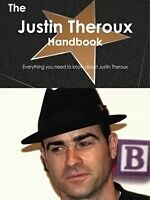 E-Book (pdf) Justin Theroux Handbook - Everything you need to know about Justin Theroux von Emily Smith