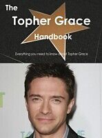 E-Book (pdf) Topher Grace Handbook - Everything you need to know about Topher Grace von Emily Smith