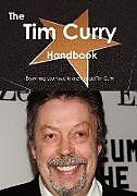 Kartonierter Einband The Tim Curry Handbook - Everything You Need to Know about Tim Curry von Emily Smith