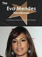 E-Book (pdf) Eva Mendes Handbook - Everything you need to know about Eva Mendes von Emily Smith