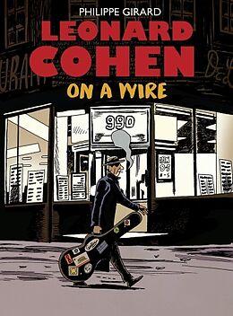 Fester Einband Leonard Cohen: On a Wire von Philippe Girard