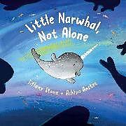 Fester Einband Little Narwhal, Not Alone von Tiffany Stone
