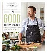Fester Einband In Good Company: Easy Recipes for Everyday Gatherings von Corbin Tomaszeski