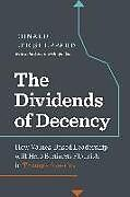 Fester Einband Dividends of Decency: How Values-Based Leadership Will Help Business Flourish in Trump's America von Don Sheppard