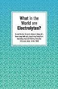 Kartonierter Einband What in the World are Electrolytes? von Austin Mardon, Alexandra Hauser, Alyssa Wu
