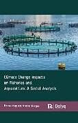 Fester Einband Climate Change Impacts on Fisheries and Aquaculture: A Global Analysis von Bruno Augusto Amato Borges