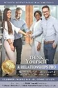 Kartonierter Einband THINK Yourself A RELATIONSHIPS PRO: The STYLE-L.I.S.T. Personal Assessment Tool To Know Yourself And Master Communication von Maureen Hagan, Nathalie Plamondon-Thomas