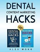 Kartonierter Einband Dental Content Marketing Hacks von Alex Wong, Tbd
