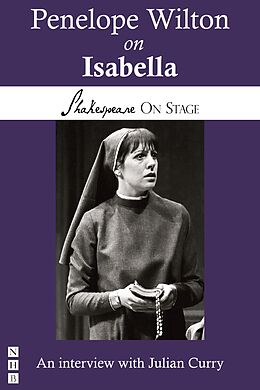 E-Book (epub) Penelope Wilton on Isabella (Shakespeare on Stage) von Penelope Wilton