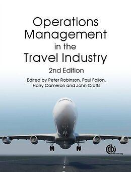 Kartonierter Einband Operations Management in the Travel Industry von Peter (EDT) Robinson, Paul (EDT) Fallon, Cameron