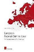 Kartonierter Einband European Federal Criminal Law von Carlos Gomez-Jara Diez