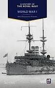 Fester Einband A History of the Royal Navy: World War I von Mike Farquharson-Roberts