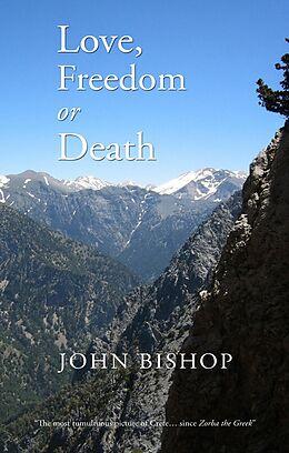E-Book (epub) Love, Freedom or Death von John Bishop