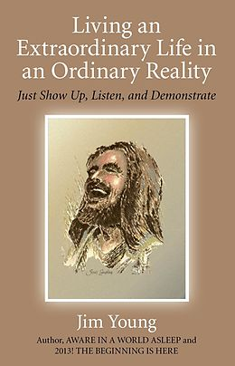 E-Book (epub) Living an Extraordinary Life in an Ordinary Reality von Jim Young
