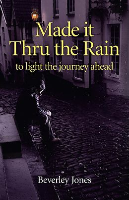E-Book (epub) Made it Thru the Rain von Beverly Jones
