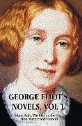 Fester Einband George Eliot's Novels, Volume 1 (Complete and Unabridged) von George Eliot, Mary Anne Evans