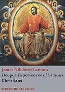 Kartonierter Einband Deeper Experiences of Famous Christians. (Complete and Unabridged.) von James Gilchrist Lawson