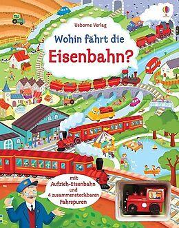 Fester Einband Wohin fährt die Eisenbahn? von Fiona Watt
