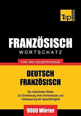 eBook (epub) Wortschatz Deutsch-Französisch für das Selbststudium - 9000 Wörter de Andrey Taranov