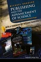 E-Book (pdf) Publishing And The Advancement Of Science: From Selfish Genes To Galileo's Finger von Michael Rodgers